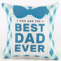 You Are The Best Dad Ever Cushion: Fathers Day Personalised Gifts
